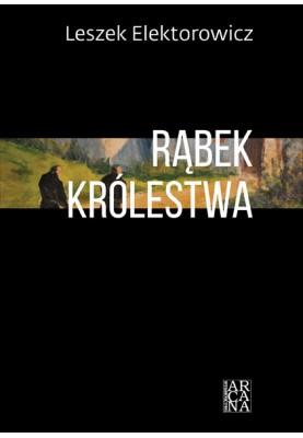 Leszek Elektorowicz, Rąbek Królestwa
