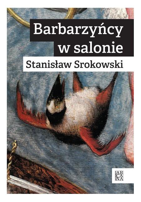 Stanisław Srokowski - Barbarzyńcy w salonie