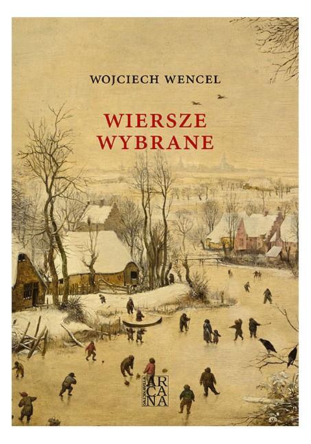 Wojciech Wencel - Wiersze wybrane