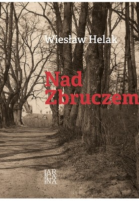 Nad Zbruczem -Wiesław Helak