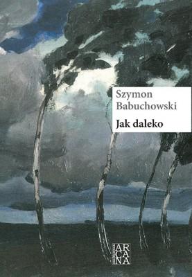 Jak daleko - Szymon Babuchowski