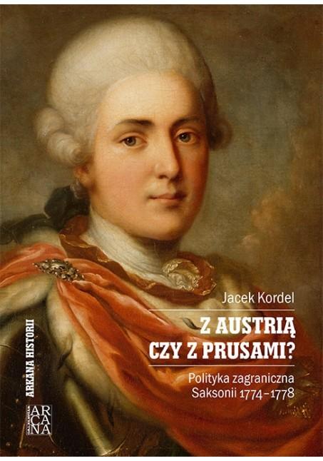 Z Austrią czy z Prusami - Jacek Kordel