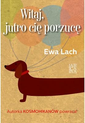 Ewa Lach - Witaj, jutro cię porzucę