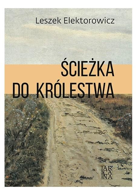 Ścieżka do królestwa Leszek Elektorowicz