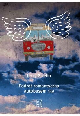 Podróż romantyczna autobusem 159  Jerzy Gizella