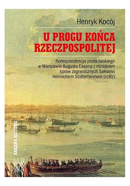 U progu końca Rzeczpospolitej     Henryk Kocój
