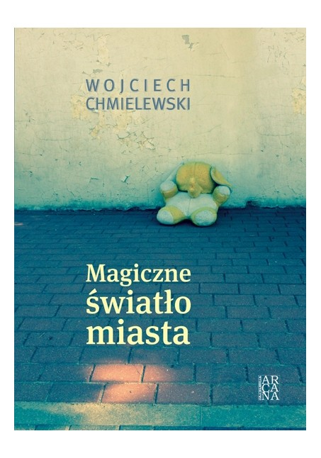 Magiczne światło miasta  Wojciech Chmielewski