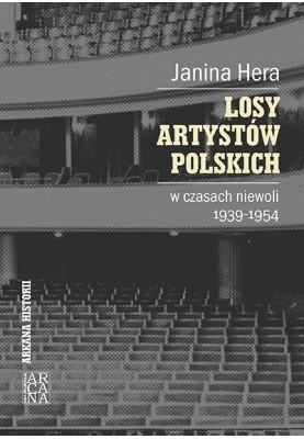 Losy artystów polskich w czasach niewoli 1939-1954   Janina Hera