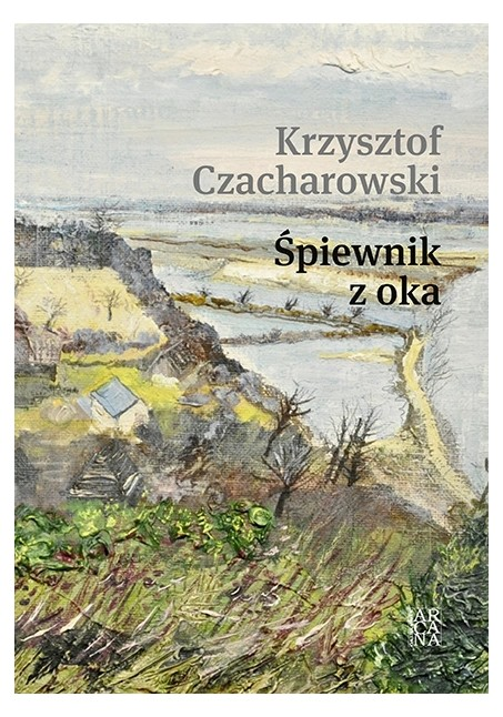 Śpiewnik z oka  Krzysztof Czacharowski