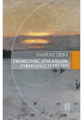 Twórczość zesłańców syberyjskich do 1823   Dariusz Zięba