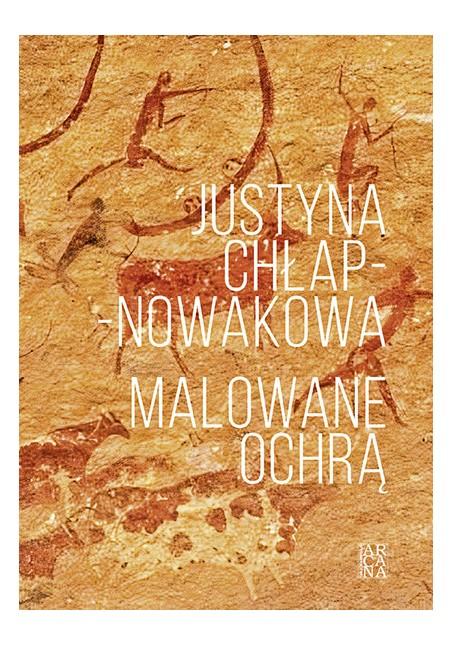Malowane ochrą Justyna Chłap-Nowakowa