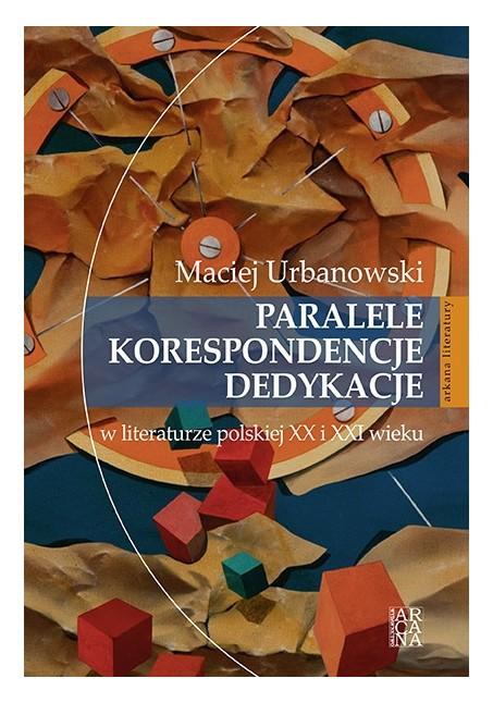 Paralele korespondencja Dedykacje  Maciej Urbanowski