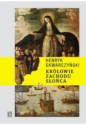 Królowie Zachodu Słońca  -Henryk Skwarczyński