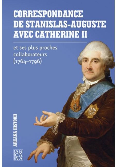 Correspondance de Stanislas - Auguste avec Catherine II 1764-1796