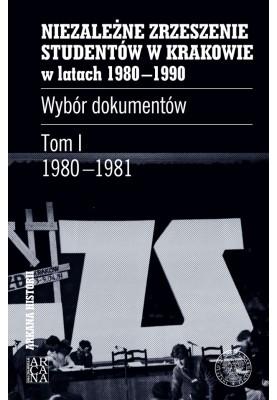 Niezależne Zrzeszenie Studentów w Krakowie w latach 1980-1981. Wybór dokumentów