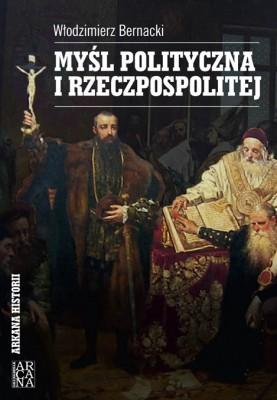 Włodzimierz Bernacki - Myśl polityczna I Rzeczpospolitej