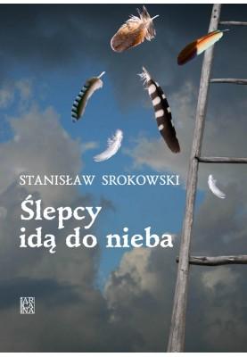 Stanisław Srokowski - Ślepcy idą do nieba