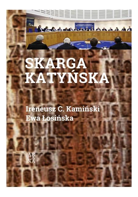Ireneusz c. Kamiński, Ewa Łosińska - Skarga Katyńska