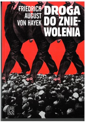Friedrich August Von Hayek - Droga do zniewolenia
