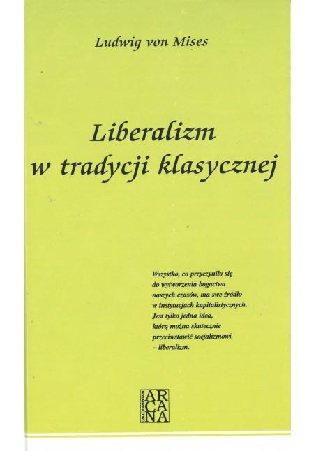 Ludwig von Mises - Liberalizm w tradycji klasycznej